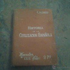 Libros antiguos: HISTORIA DE LA CIVILIZACIÓN ESPAÑOLA. RAFAEL ALTAMIRA. BARCELONA.1902?.. Lote 46731467