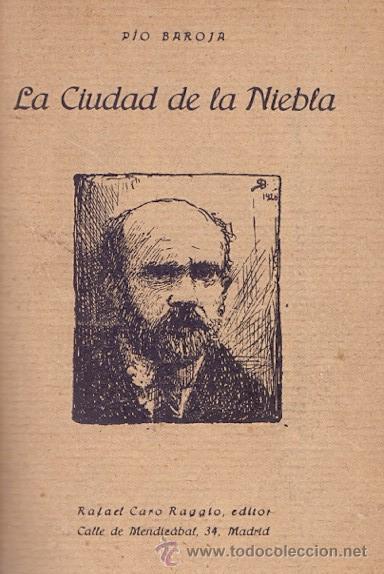 Libros antiguos: PÍO BAROJA LA CIUDAD DE LA NIEBLA RAFAEL CARO RAGGIO EDITOR MADRID 1920 * RARO EJEMPLAR* - Foto 2 - 46784120