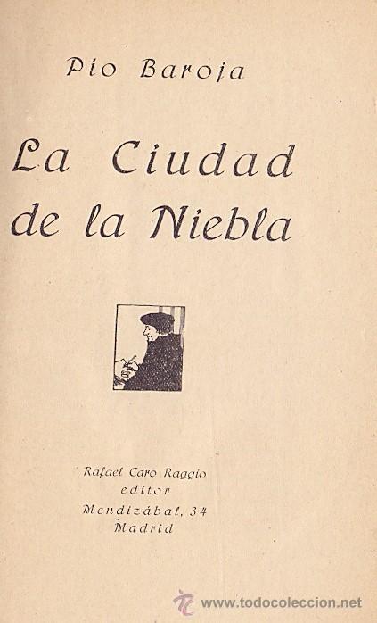 Libros antiguos: PÍO BAROJA LA CIUDAD DE LA NIEBLA RAFAEL CARO RAGGIO EDITOR MADRID 1920 * RARO EJEMPLAR* - Foto 4 - 46784120