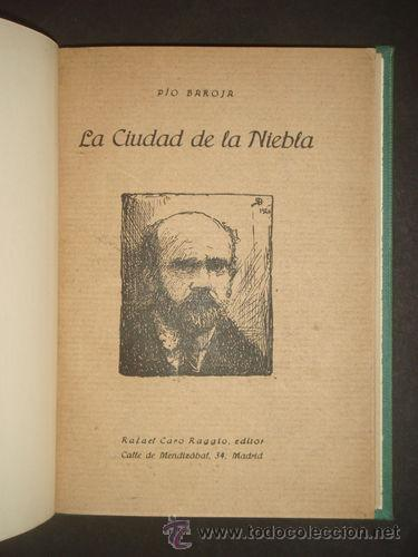 Libros antiguos: PÍO BAROJA LA CIUDAD DE LA NIEBLA RAFAEL CARO RAGGIO EDITOR MADRID 1920 * RARO EJEMPLAR* - Foto 5 - 46784120