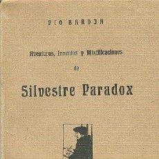 Libros antiguos: PÍO BAROJA AVENTURAS INVENTOS Y MIXTIFCACIONES DE SILVESTRE PARADOX RAFAEL CARO RAGGIO EDITOR 1919. Lote 46789013