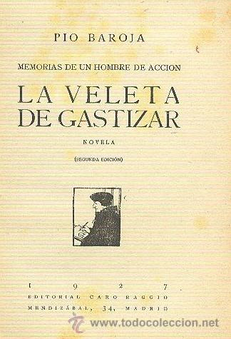 Libros antiguos: PÍO BAROJA LA VELETA DE GASTIZAR MEMORIAS DE UN HOMBRE DE ACCIÓN RAFAEL CARO RAGGIO EDITOR 1927 - Foto 2 - 46790896