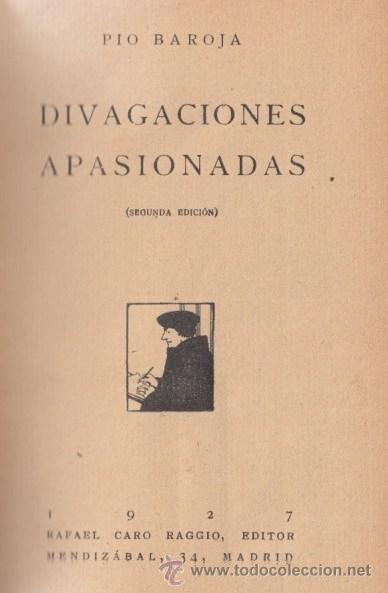 Libros antiguos: PÍO BAROJA DIVAGACIONES APASIONADAS RAFAEL CARO RAGGIO ED. MADRID 1927 * PÉREZ GALDOS AZORÍN VASCOS - Foto 2 - 46796018