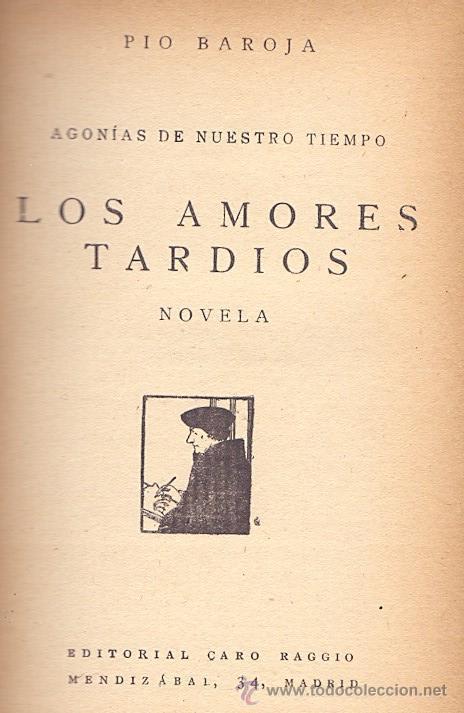 Libros antiguos: PÍO BAROJA AGONÍAS DE NUESTRO TIEMPO LOS AMORES TARDÍOS CARO RAGGIO ED. MADRID 1927 - Foto 2 - 46796877