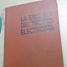 Libros antiguos: LA ESCUELA DEL TÉCNICO ELECTRICISTA TOMO 1 FUNDAMENTOS DE LA ELECTROTECNIA EDITORIAL LABOR 1936. Lote 46797599