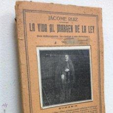 Libros antiguos: LA VIDA AL MARGEN DE LA LEY. Lote 46798308