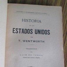 Libros antiguos: HISTORIA DE LOS ESTADOS UNIDOS - THOMAS WENTWORTH - TRADUCCIÓN POR LUIS DE TERÁN +/- 1910. Lote 46830633