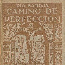 Libros antiguos: PÍO BAROJA CAMINO DE PERFECCIÓN ( PASIÓN MÍSTICA ) ED. RENACIMIENTO 1913 BIBLIOTECA POPULAR . Lote 46831245