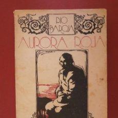 Libros antiguos: AURORA ROJA. LA LUCHA POR LA VIDA. PIO BAROJA. Lote 46838866