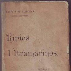Libros antiguos: VALBUENA, ANTONIO DE: RIPIOS ULTRAMARINOS. 1893. Lote 46877775