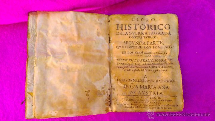 Libros antiguos: FLORO HISTORICO DE LA GUERRA SAGRADA CONTRA TURCOS, FCO FABRO BREMUNDAN 1686 - Foto 2 - 46911165