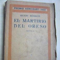 Libros antiguos: EL MARTIRIO DEL OBESO ,DE HENRI BARAUD , PREMIO GONCOURT 1922 EDICIÓN 1923. Lote 46915105