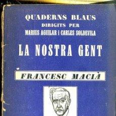 Libros antiguos: ALFONS MASERAS :LA NOSTRA GENT - FRANCESC MACIÀ (QUADERNS BLAUS, C. 1933). Lote 221605572