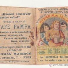 Libros antiguos: CUENTECITOS MORALES E INSTRUCTIVOS Nº 78 AÑOS 20 CHOCOLATE RAM VICHY PRATS CAFE PAMPA MARIMON REUS. Lote 46927054
