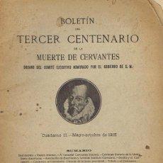 Libros antiguos: BOLETIN DEL TERCER CENTENARIO DE LA MUERTE DE CERVANTES. CUADERNO II - MAYO-OCTUBRE DE 1915 . MADRID. Lote 46938479