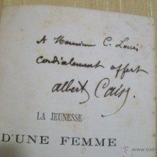 Libros antiguos: ALBERT CAISE LA JEUNESSE D´UNE FEMME PARIS COLLECTION GEORGES BARBA. 1869 DEDICADO POR EL AUTOR. Lote 46965155