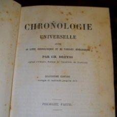 Libros antiguos: CHRONOLOGIE UNIVERSELLE PAR CH. DREYSS PREMIÈRE PARTIE ET SECONDE PARTIE PARIS 1873. Lote 46994049