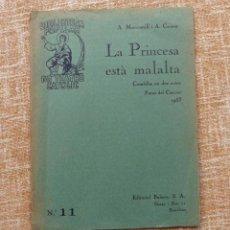 Libros antiguos: LA PRINCESA ESTÀ MALALTA, A. MONCUNILL Y A. CARNER, AÑO 1934, NÚMERO 11, EDITORIAL BALMES, CATALÁN. Lote 46998481