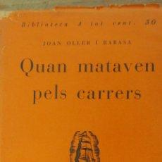 Livres anciens: QUAN MATAVEN PELS CARRERS DE JOAN OLLER I RABASA (1930) (PROA). Lote 47003321