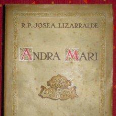 Libros antiguos: LIZARRALDE. ANDRA MARI, RESEÑA HISTÓRICA DEL CULTO ... 1926. Lote 47005756