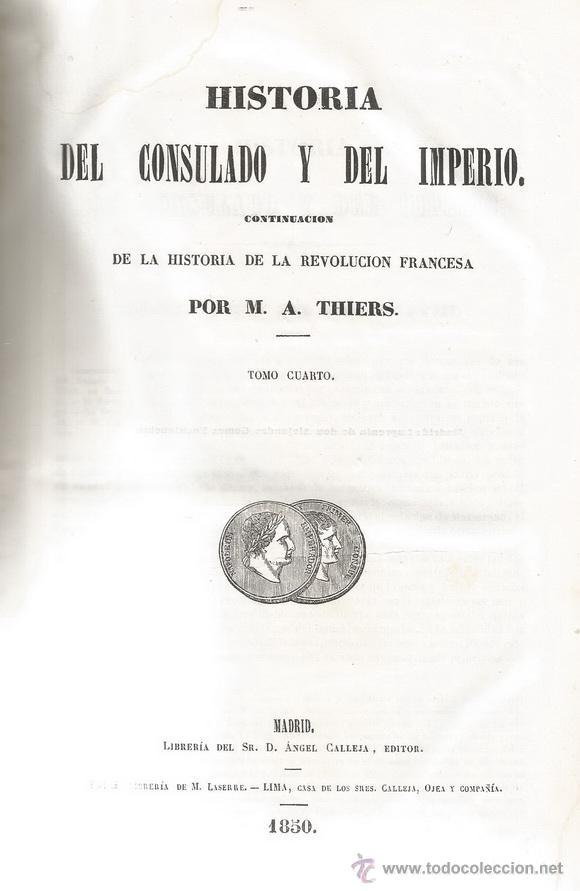 M. A. THIERS. HISTORIA DEL CONSULADO Y DEL IMPERIO. TOMO IV. RM67682. (Libros Antiguos, Raros y Curiosos - Historia - Otros)