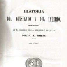 Libros antiguos: M. A. THIERS. HISTORIA DEL CONSULADO Y DEL IMPERIO. TOMO IV. RM67682.. Lote 47023797