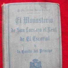 Libros antiguos: EL MONASTERIO DE SAN LORENZO EL REAL DE EL ESCORIAL Y LA CASITA DEL PRINCIPE 1926. Lote 47069546
