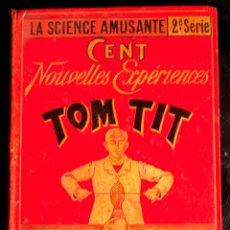 Libros antiguos: LA SCIENCE AMUSANTE PAR TOM TIT. 2È SÉRIE. LA CIENCIA DIVERTIDA. 4TA EDICION. PARIS, 1892. Lote 47079889