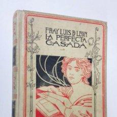 Libros antiguos: LA PERFECTA CASADA. F LUIS DE LEON. MONTANER Y SIMON 1898. Lote 47080329