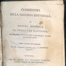 Libros antiguos: COMPENDIO DE LA HISTORIA UNIVERSAL... POR MR. ANQUETIL. MADRID, 1803. Lote 47081713