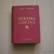Libros antiguos: NUESTRA COCINA JOSE SARRAU 5 EDICION. Lote 47081743
