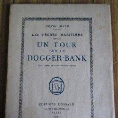 Libros antiguos: UN TOUR SUR LE DOGGER BANK - LES PÊCHES MARITIMES - BOSSARD. 1918 CON 8 FOTOGRAFÍAS Y MAPA. Lote 47082767