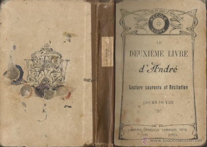 LE DEUXIÈME LIVRE D'ANDRÉ. LECTURE COURANTE ET RÉCITATION. COURS MOYEN. RM67723. (Libros Antiguos, Raros y Curiosos - Literatura Infantil y Juvenil - Otros)