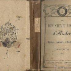 Libros antiguos: LE DEUXIÈME LIVRE D'ANDRÉ. LECTURE COURANTE ET RÉCITATION. COURS MOYEN. RM67723. . Lote 47089203