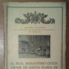 Libros antiguos: EL REAL MONASTERIO CISTERCIENCE DE SANTA MARIA DE VALLBONA DE LAS MONJAS. FRANCISCO BERGARA 1928. Lote 47091976
