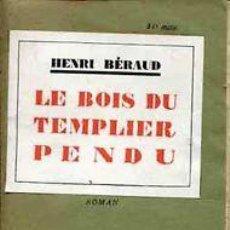 Libros antiguos: BÉRAUD, HENRI. LE BOIS DU TEMPLIER PENDU. (1926). Lote 47125287