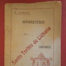 Libros antiguos: MONASTERIO DE SANTO TORIBIO DE LIEBANA (SANTANDER). EDUARDO JUSUÉ. Lote 47129573