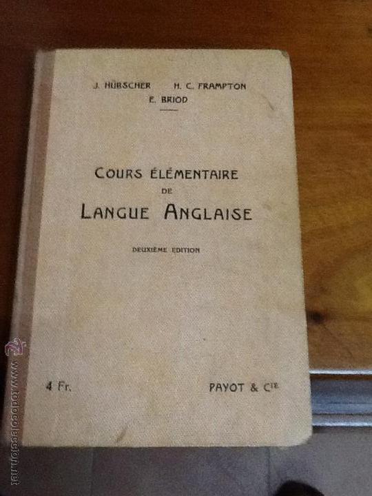 COURS ELEMENTAIRE DE LANGUE ANGLAISE. 1932 (Libros Antiguos, Raros y Curiosos - Otros Idiomas)