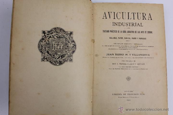 Libros antiguos: L- 890. AVICULTURA INDUSTRIAL. JUAN RUBIO M. Y VILLANUEVA. LIBRERIA F. PUIG. BARCELONA 1911 - Foto 3 - 47144446