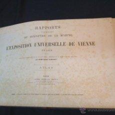 Libros antiguos: RAPPORTS DE LA DELEGATION DU MINISTERE DE LA MARINE - L'EXPOSITION UNIVERSELLE DE VIENNE 1873 - . Lote 47158992