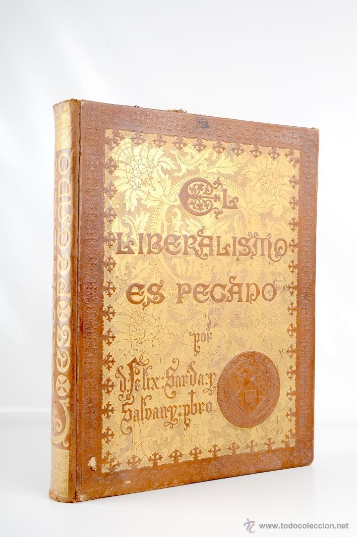 EL LIBERALISMO ES PECADO POR D. FELIX SARDA AÑO 1891 (Libros Antiguos, Raros y Curiosos - Historia - Otros)