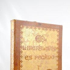 Libros antiguos: EL LIBERALISMO ES PECADO POR D. FELIX SARDA AÑO 1891 . Lote 47165329