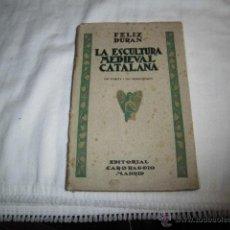 Libros antiguos: LA ESCULTURA MEDIEVAL CATALANA.FELIX DURAN.EDITORIAL CARORAGGIO.MADRID 19?. Lote 47189126