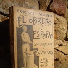 Libros antiguos: PRÁXEDES ZANCADA: EL OBRERO EN ESPAÑA CON PRÓLOGO DE CANALEJAS, 1ªED.1902 MAUCCI. Lote 47209154