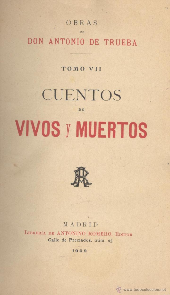 ANTONIO DE TRUEBA. CUENTOS DE VIVOS Y MUERTOS. COL. OBRAS DE ANTONIO DE TRUEBA. MADRID, 1909. (Libros antiguos (hasta 1936), raros y curiosos - Literatura - Narrativa - Otros)