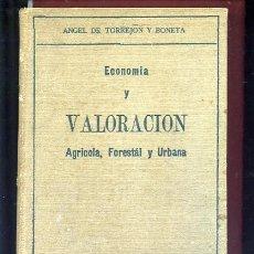 Libros antiguos: DE TORREJON Y BONETA,A.,, ECONOMIA Y VALORACION AGRICOLA, FORESTAL Y URBANA,AGRO ESPAÑOL. Lote 47285057