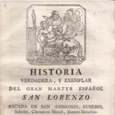 Libros antiguos: JOSEPH MARTÍN. HISTORIA VERDADERA MARTIR SAN LORENZO. 1780. LITERATURA DE CORDEL EN PROSA.. Lote 47285621