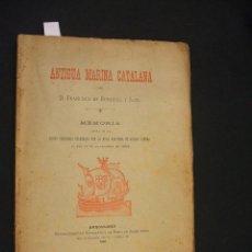 Libros antiguos: 1898 - ANTIGUA MARINA CATALANA - D. FRANCISCO DE BOFARULL Y SANS -. Lote 47322050