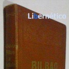 Libros antiguos: BILBAO A MEDIADOS DEL SIGLO XIX, (SEGÚN UN EPISTOLARIO DE LA ÉPOCA) J. C. GORTAZAR BILBAO 1920. Lote 47331436