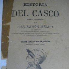 Libros antiguos: HISTORIA DEL CASCO. JOSE RAMON MELIDA. 1887. Lote 47356279